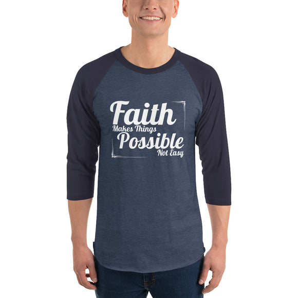 Christian raglan shirt heather denim/navy with encouragement quote design: faith makes things possible not easy