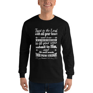 Christian long sleeve t-shirt black with encouraging bible verse design from Proverbs 3:5-6 - trust in the Lord with all your heart and lean not on your own understanding in all your ways submit to Him and he will make your paths straight
