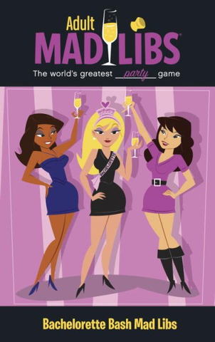 Adult Mad Libs Bachelorette Bash