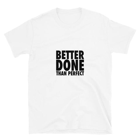 Better Done Than Perfect Short-Sleeve White T-Shirt