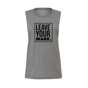 'LEAVE YOUR MARK' MUSCLE TANK