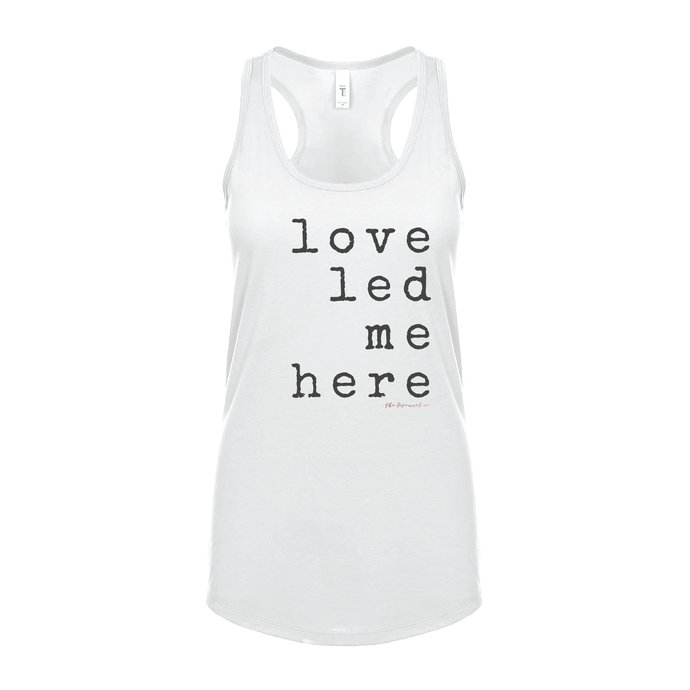 'LOVE LED ME HERE' RACERBACK