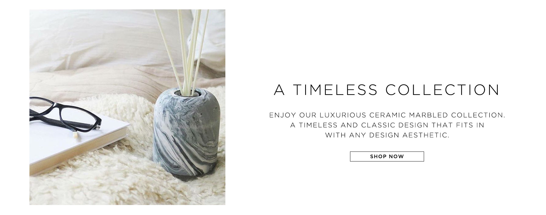 A timeless collection. Enjoy our luxurious ceramic marbled collection. A timeless and classic design that fits in with any design aesthetic. Shop now.