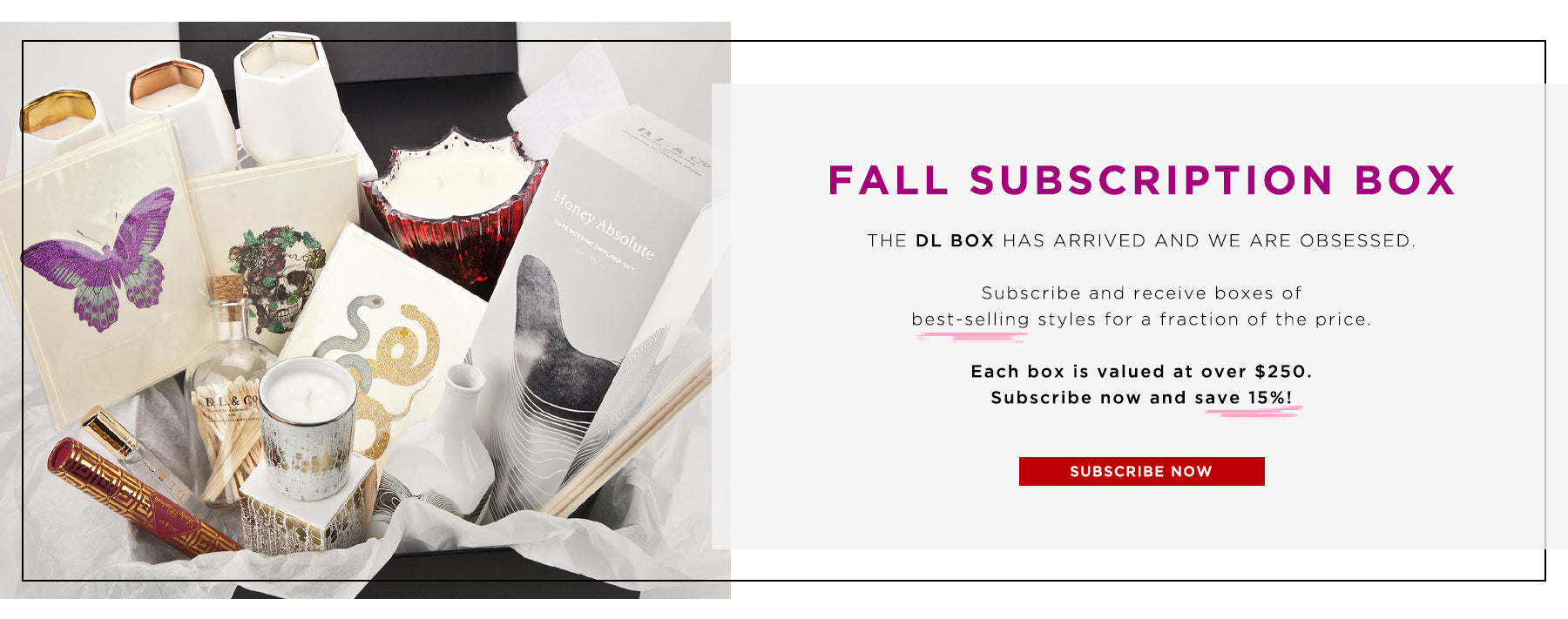Fall Subscription Box. Subscribe Now.