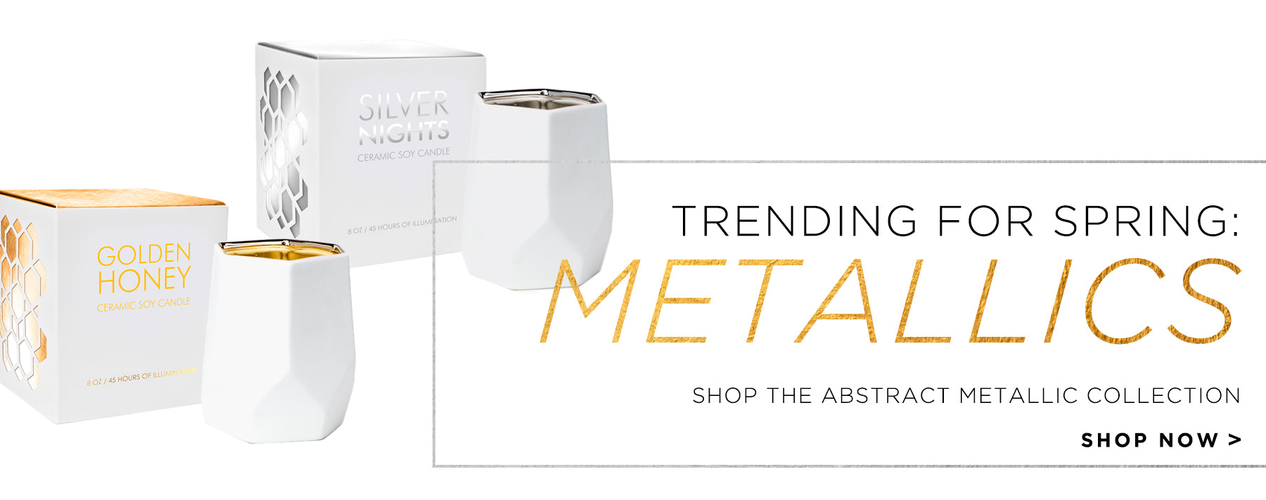 Trending for Spring: Metallics. Shop the abstract metallic collection. Shop now>