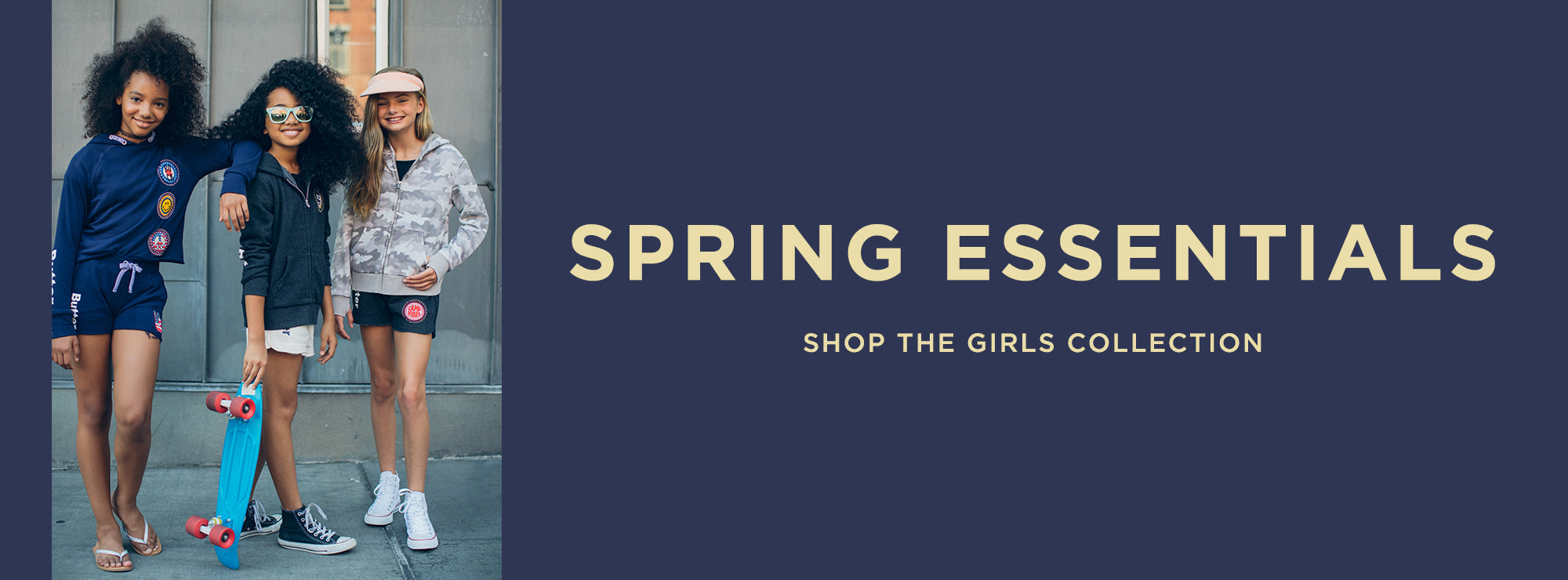 Spring essentials. Shop the girls collection