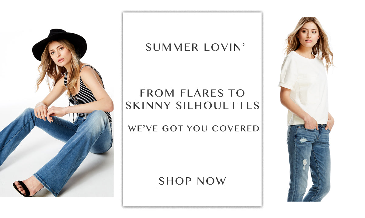 Summer Lovin' From flares to skinny silhouettes we've got you covered. Shop now.
