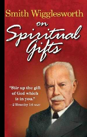 Spiritual Gifts  - Smith Wigglesworth (Paperback)