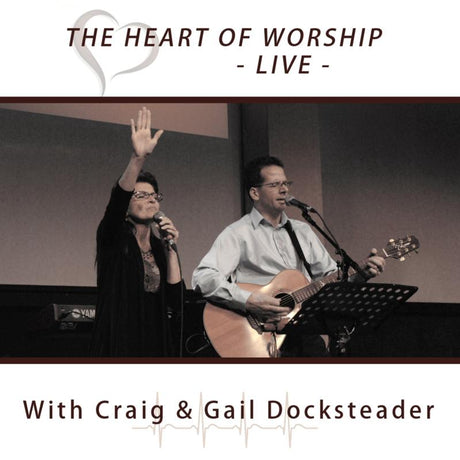 Heart of Worship LIVE - Craig & Gail Docksteader (CD)
