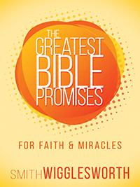 Greatest Bible Promises For Faith And Miracles - Smith Wigglesworth (Paperback)