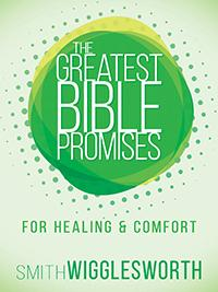 Greatest Bible Promises For Healing And Comfort - Smith Wigglesworth (Paperback)