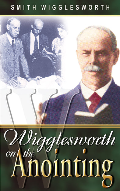 The Anointing - Smith Wigglesworth (Paperback)