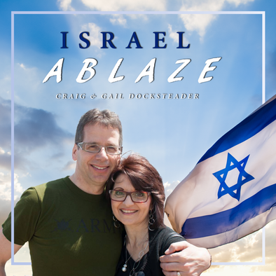 Israel Ablaze - Craig & Gail Docksteader (MP3 Single)