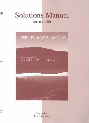 Solutions Manual for use with Fundamentals of Corporate Finance, 4th Edition