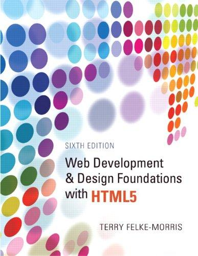 Test Bank for Web Development and Design Foundations with HTML5 (6th Edition)