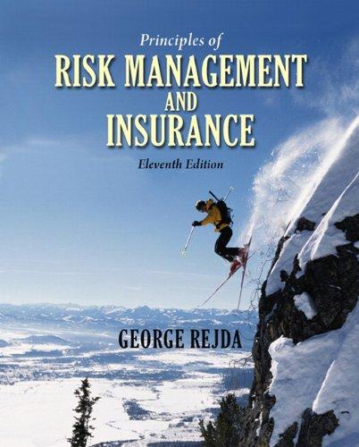 Principles of Risk Management and Insurance (11th Edition)	George E. Rejda