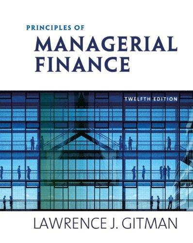 Test Bank for Principles of Managerial Finance 12th Edition	Lawrence J. Gitman; Chad J. Zutter