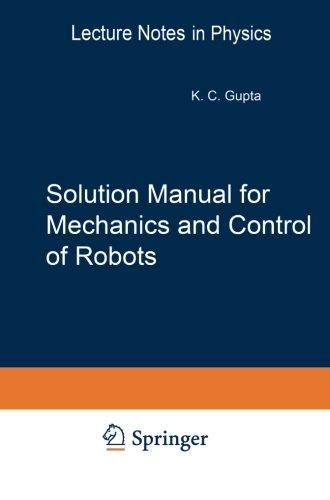 Solution Manual for Mechanics and Control of Robots: Springer, 1997 (Mechanical Engineering Series)