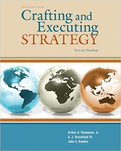 Test Bank for Crafting & Executing Strategy: The Quest for Competitive Advantage: Concepts and Cases 17th Edition