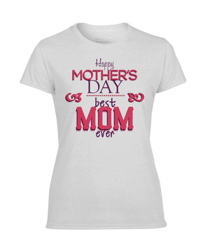 ViralStyle Ladies Tees White / S Happy Mother's Day Best Mom Ever T-Shirt Women's Performance Tee