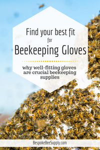 Why gloves are a critical part of your beekeeping supplies, for beginners + pros alike. Bespoke Bee Supply