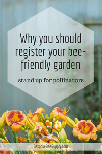 How (and why) you should register your pollinator-friendly and bee-friendly garden. Bespoke Bee Supply