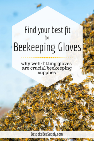 Why beekeeping gloves are a crucial part of your beekeeping supplies, for beginners and pros alike. Bespoke Bee Supply