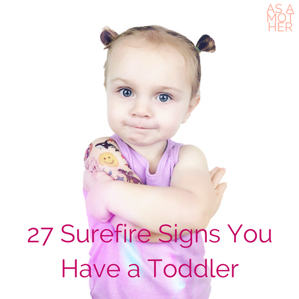 27 Surefire Signs You Have a Toddler