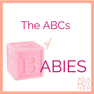 The ABCs of Babies