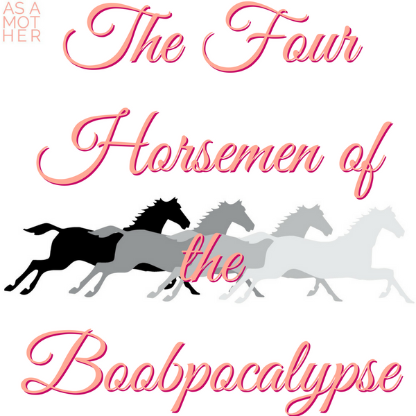 The Four Horsemen of the Boobpocalypse
