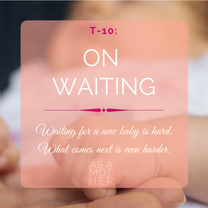 T-10: On Waiting