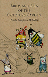 Birds and Bees of the Octopus's Garden
