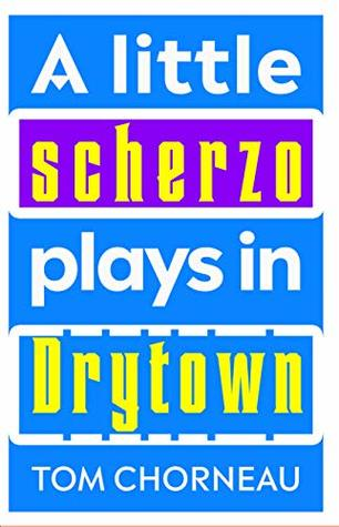 A Little Scherzo Plays in Drytown