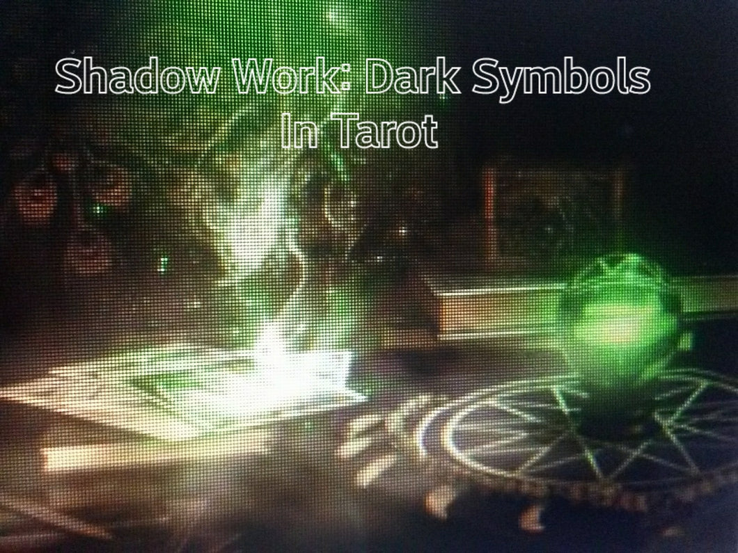 Shadow Work: Dark Symbols In Tarot (Tues)