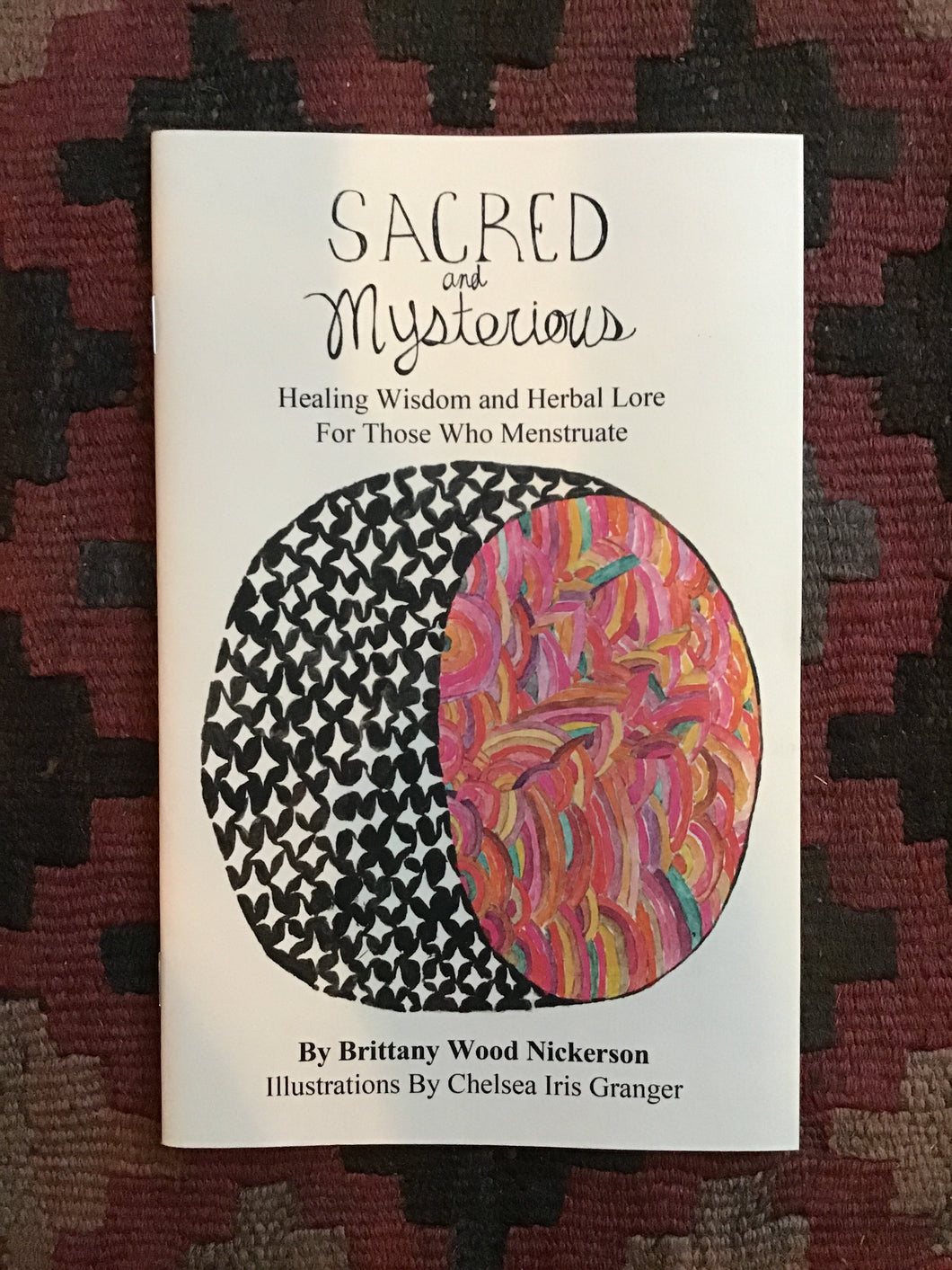 Sacred and Mysterious: Healing Wisdom and Herbal Lore For Those Who Menstruate