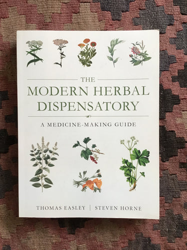 A Modern Herbal Dispensatory: A Medicine-Making Guide