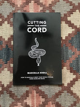 Cutting The Cord: How To Radically Reset Your Whole Psyche Using Baseline Magic