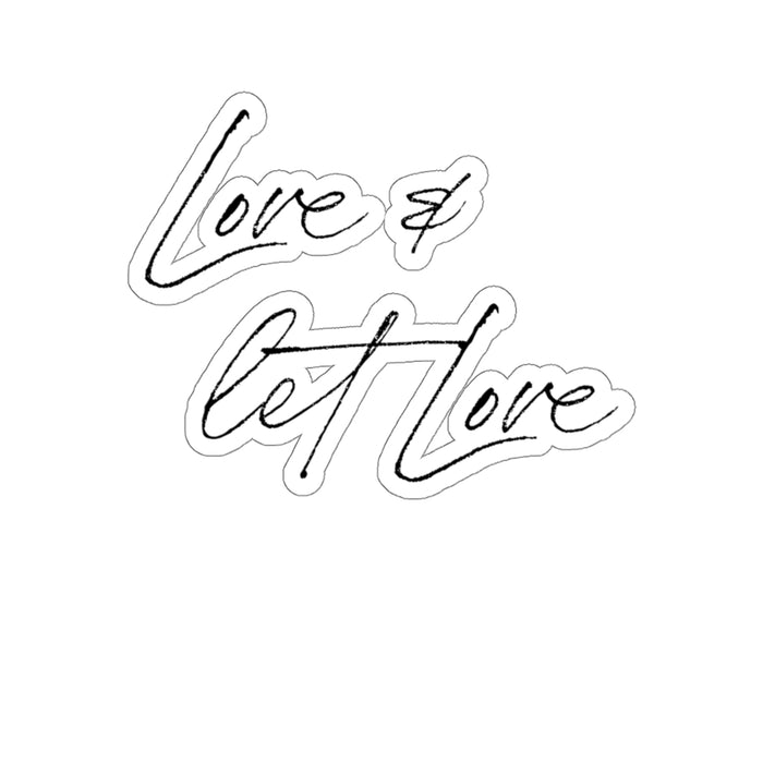 Love & Let Love Kiss-Cut Sticker • Love Sticker • Custom Sticker