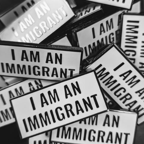I am an Immigrant - Enamel Pin
