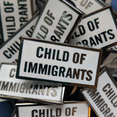 Child of Immigrants - Enamel Pin