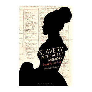 Slavery in the Age of Memory: Engaging the Past