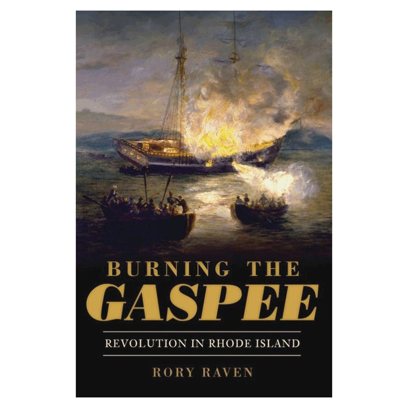 Burning the Gaspee: Revolution in Rhode Island