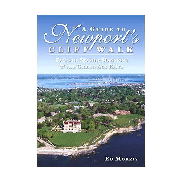 A Guide to Newport's Cliff Walk: Tales of Seaside Mansions & the Gilded Age Elite