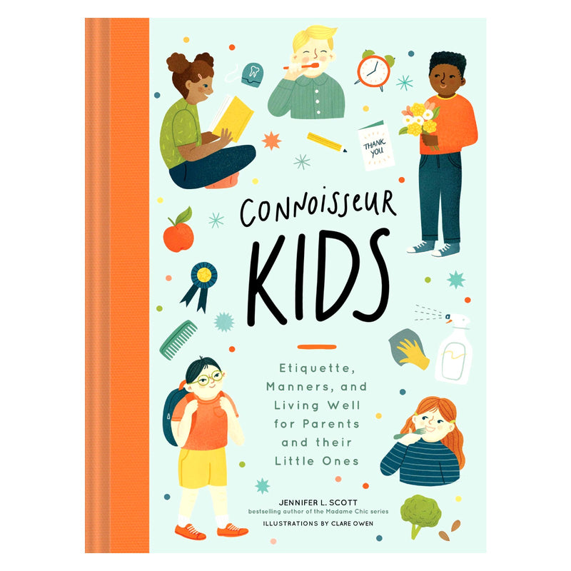 Connoisseur Kids: Etiquette, Manners, and Living Well for Parents and Their Little Ones