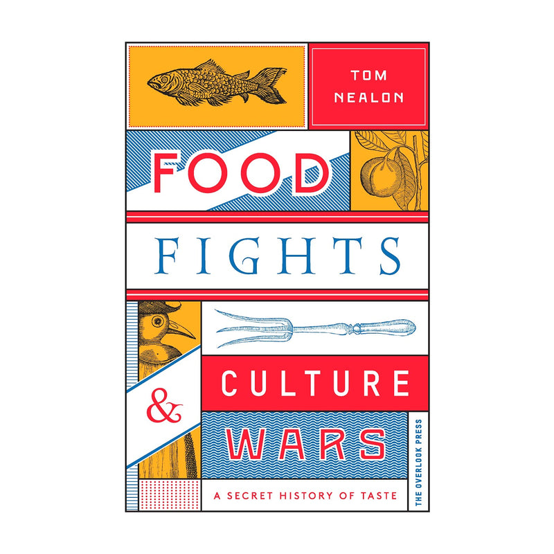 Food Fights and Culture Wars: A Secret History of Taste