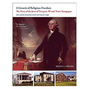 A Genesis of Religious Freedom: The Story of the Jews of Newport, RI and Touro Synagogue