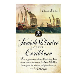 Jewish Pirates of the Caribbean: A Generation of Swashbuckling Jews Carved Out an Empire