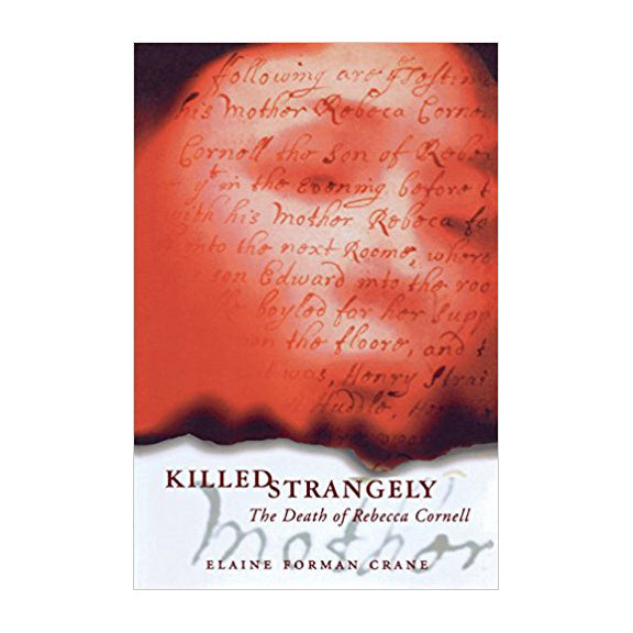 Killed Strangely: The Death of Rebecca Cornell by Elaine Foreman Crane