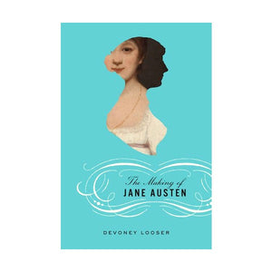 The Making of Jane Austen