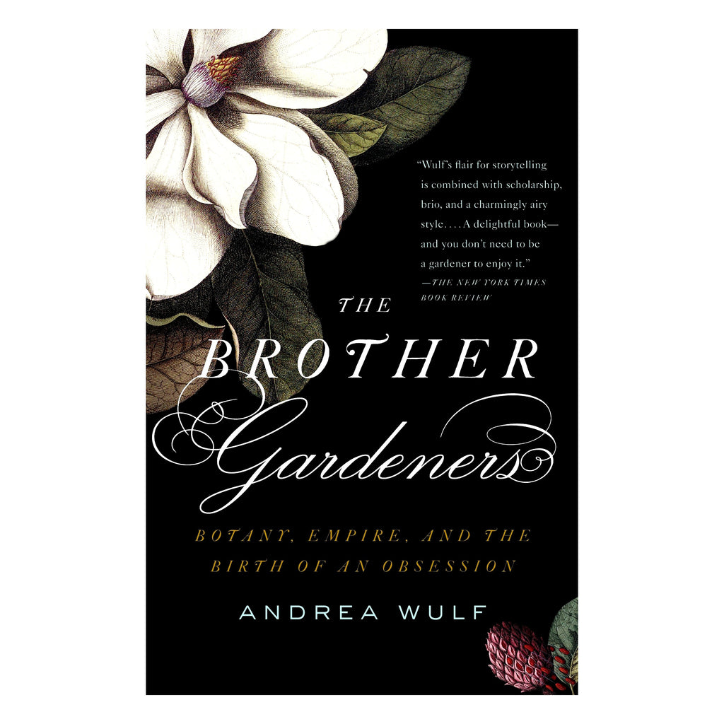 The Brother Gardeners: A Generation of Gentlemen Naturalists and the Birth of an Obsession